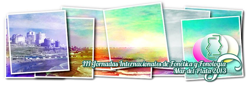 III Jornadas Internacionales de Fonética y Fonología